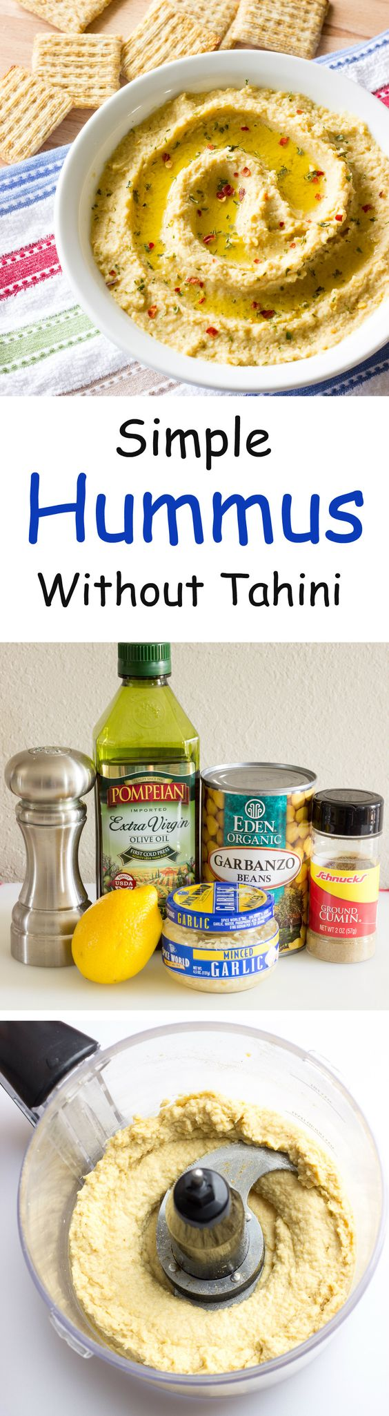 Simple hummus without tahini takes 5 minutes to prepare, uses common ingredients, and is so much cheaper than the packaged stuff.