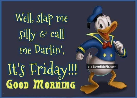 Its Friday Good Morning Morning Quotes Its Friday Quotes