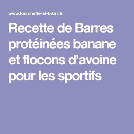 Recette de Barres protéinées banane et flocons d'avoine pour les sportifs