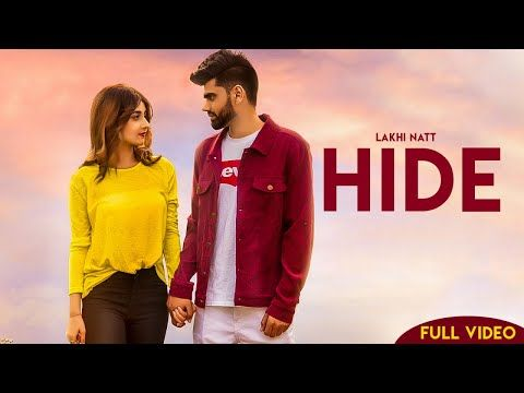 Hide Lakhi Natt Official Video Nisha Bhatt Goldy Kehal Songs Music Videos Album Songs