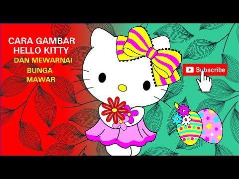 Cara Gambar Hello Kitty Dan Mewarnai Bunga Mawar Youtube Hello Kitty Cara Menggambar Gambar