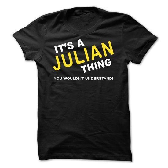 Its A Julian Thing - #teacher shirt #tshirt estampadas. BUY NOW  => https://www.sunfrog.com/Names/Its-A-Julian-Thing-vpmbw.html?id=60505