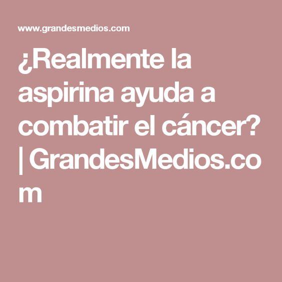 ¿Realmente la aspirina ayuda a combatir el cáncer? | GrandesMedios.com