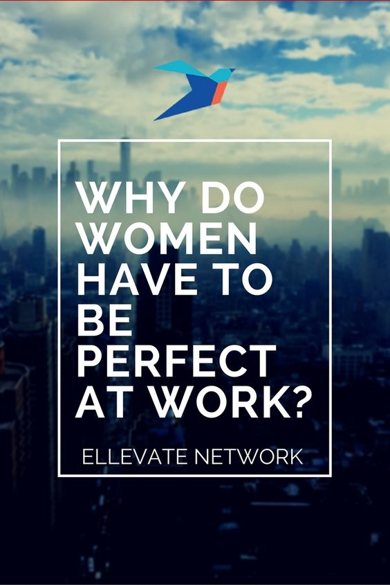 """Women, especially women who succeed, are held to an impossible standard, both by men and women."" One of our members explores the question: Why Do Women Have to be Perfect at Work? #professionalwomen"