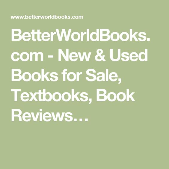 BetterWorldBooks.com - New & Used Books for Sale, Textbooks, Book Reviews…