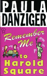 Remember Me to Harold Square - Paula Danzinger: Adolescent S Literature, Books Worth Reading, Serendipity Scavenger, 69431 Serendipity, Paula Danzinger, Children S Adolescent S, Ny Books, Harold Square