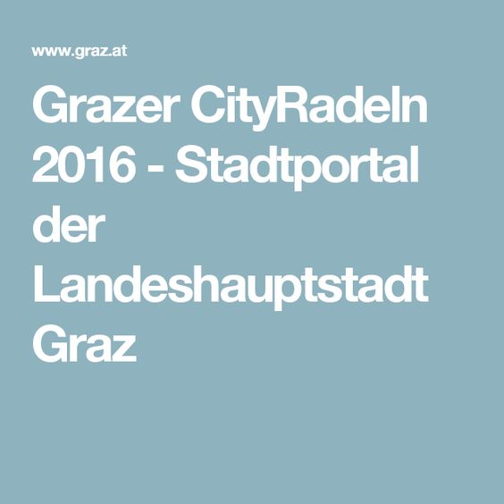 Grazer CityRadeln 2016 - Stadtportal der Landeshauptstadt Graz