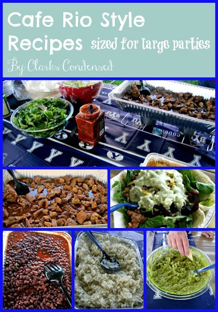 Cafe Rio Style Recipes -- perfect for Graduation Parties! Measurements for large groups included