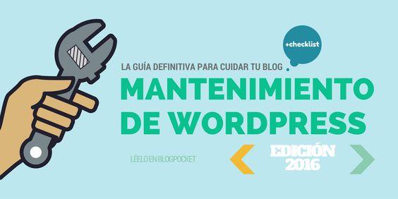El mantenimiento de WordPress es fundamental para cuidar tu blog. Aquí encontrarás una guía detallada, que incluye una infografía con la checklist perfecta.
