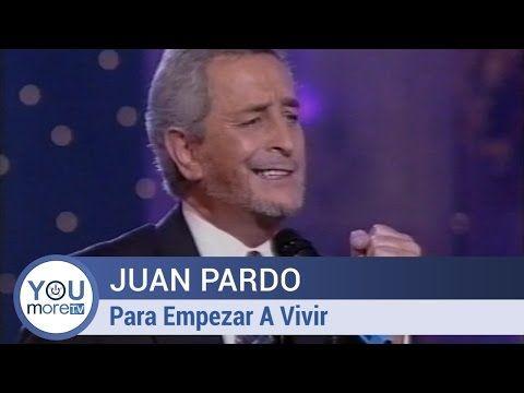 Juan Pardo Para Empezar A Vivir Youtube Youtube Playlist Videos
