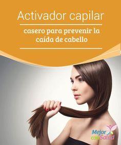 Activador capilar casero para prevenir la caída de cabello  Cuando entramos en el otoño o en la primavera, uno de los trastornos que nos suelen acompañar es la caída de cabello que, para algunas personas, puede ser angustiante.