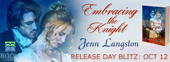 Release Day Blitz w/Giveaway: Embracing the Knight by Jenn Langston