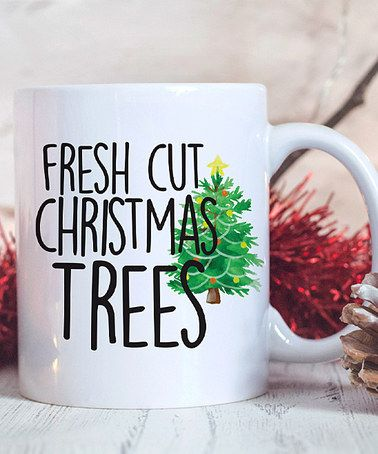Another great find on #zulily! 'Fresh Cut Christmas Trees' - Mug #zulilyfinds