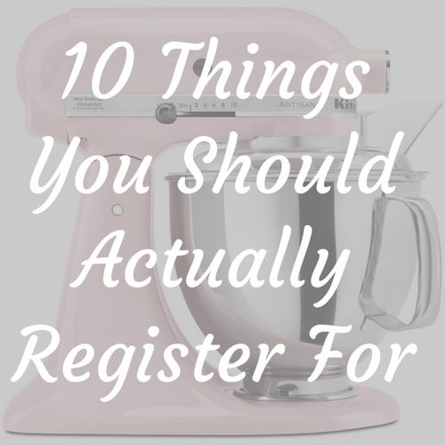 10 things you should actually register for great ideas for Top things to register for wedding