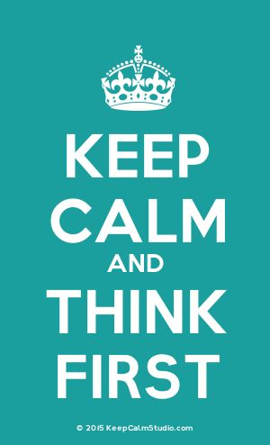 [Crown] Keep Calm And Think First