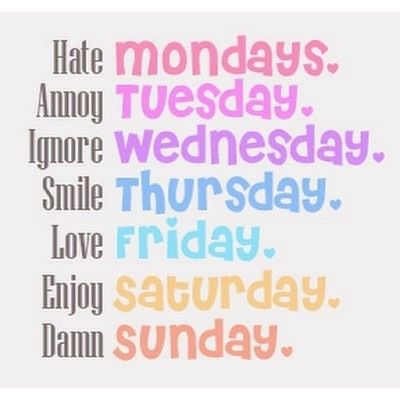 Weeks time hate love monday Tuesday wednesday thursday ...