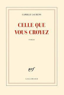 Clara et les mots: Camille Laurens - Celle que vous croyez