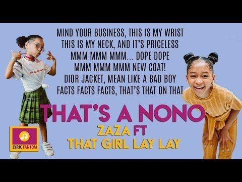 That S A Nono Zaza Feat That Girl Lay Lay Lyrics Youtube Dance Music Videos Boy Facts Lyrics