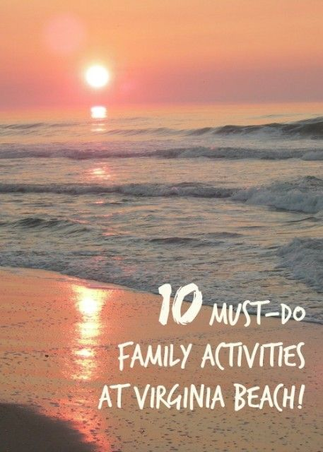 10 must do family activities at Virginia Beach - a great summer family destination for travel with kids!