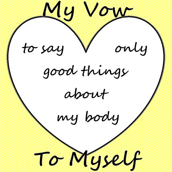 I Vow To Say Only Good Things About My Body