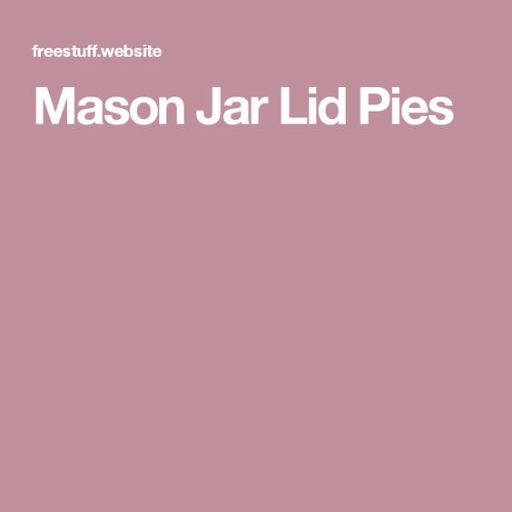 Mason Jar Lid Pies