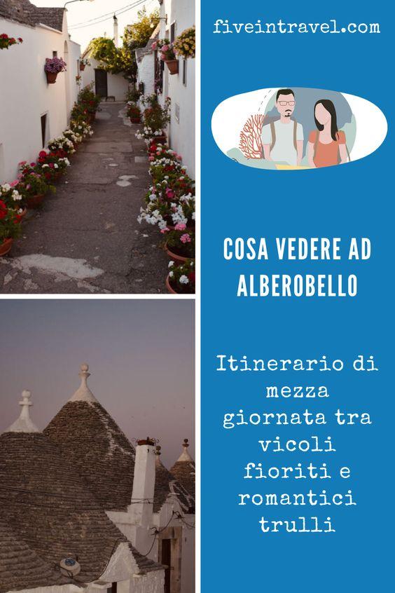 Cosa vedere ad Alberobello | Itinerario di mezza giornata tra vicoli fioriti e romantici trulli