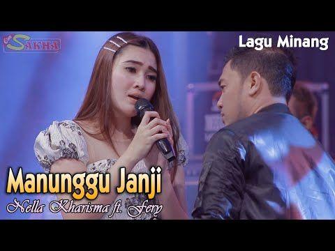 Manunggu Janji Nella Kharisma Ft Fery Lagu Minang Duet