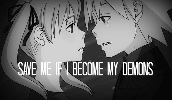 My edit of Soul and Maka <3 (lyrics are from the song My Demons by Starset) credit goes to SweetJanie on deviantart