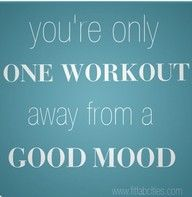 this is so true! I always feel so much better after a workout