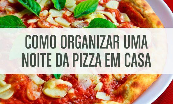 Como organizar uma noite da pizza em casa http://vidaorganizada.com/como-organizar-uma-noite-da-pizza-em-casa/
