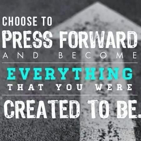 """""""Choose to press forward and become everything that you were created to be."""" ... Join me on http://twitter.com/alanhedquist for more inspirational thoughts, images, and videos—to uplift and brighten your day! #PressForward"""