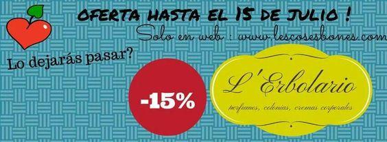 Nuestro oferta de productes de l'Erbolario. Hasta el 15 de julio de 2014. Aprovechate de un 15% de descuento entrando en nuestra web.  www.lescosesbones.com Venga!  A que esperas?