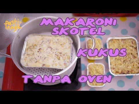 Resep Pasti Nagih Makaroni Skotel Kukus Macaroni Schotel Simpel Tetap Mewah Youtube Makanan Resep Pasta Resep Masakan