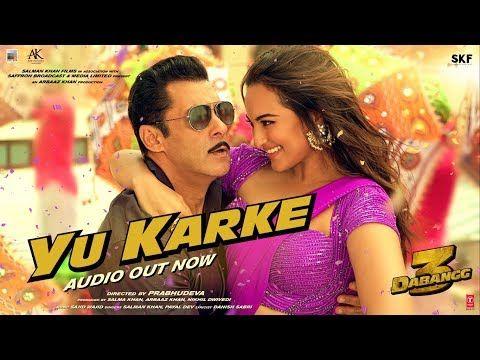 Dabangg 3 Yu Karke Salman Khan Sonakshi Sinha Saiee Manjrekar Payal Dev Sajid Wajid Youtube In 2020 Salman Khan Mp3 Song Download Songs