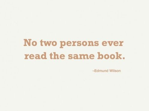 Great quote about literature - goes great with Reader Response Criticism