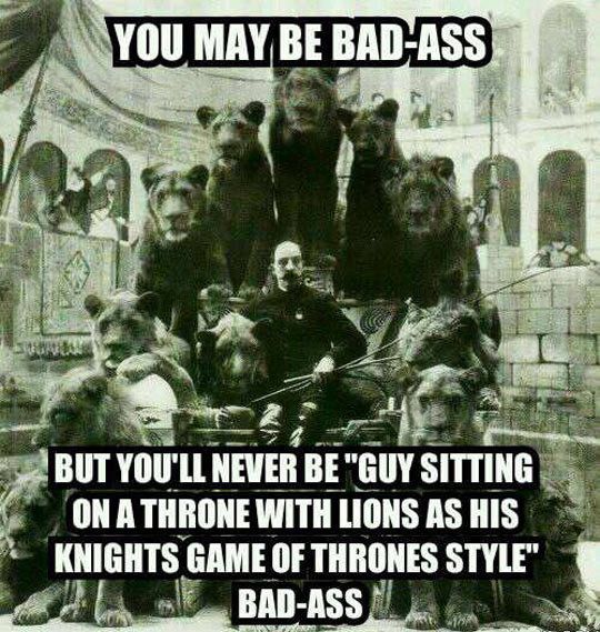 You may think you're badass
