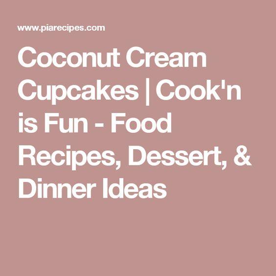 Coconut Cream Cupcakes | Cook'n is Fun - Food Recipes, Dessert, & Dinner Ideas