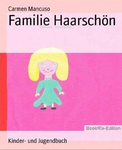Familie Haarschön von Carmen Mancuso, http://www.amazon.de/dp/B006MRNPCU/ref=cm_sw_r_pi_dp_brQTvb039HJZC
