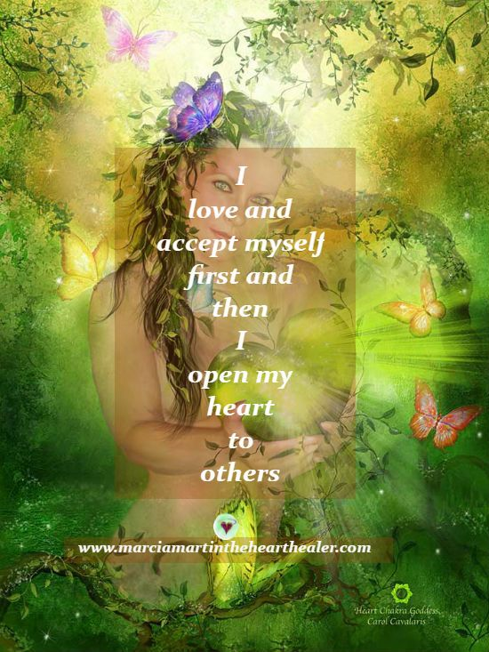I love and accept myself first and then I open my heart to