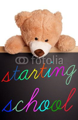 Teddy with sign - starting school © PhotographyByMK #47878585