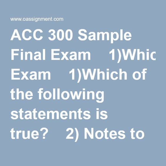 Acc  Sample Final Exam Which Of The Following Statements Is