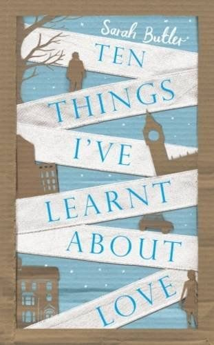 Ten Things I've Learnt About Love by Sarah Butler…