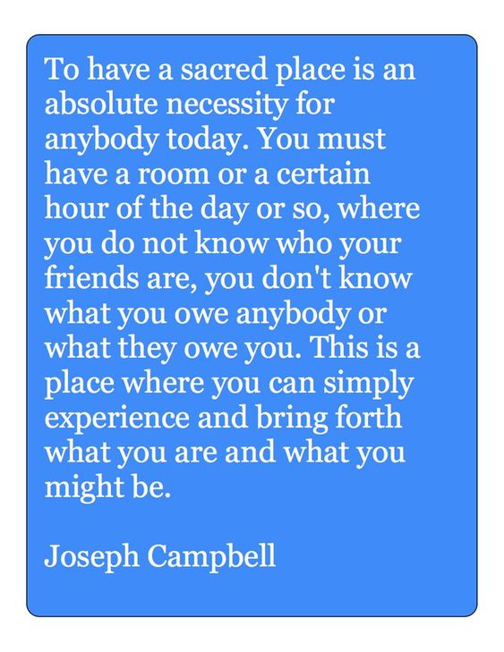 Space of your own -- Joseph Campbell
