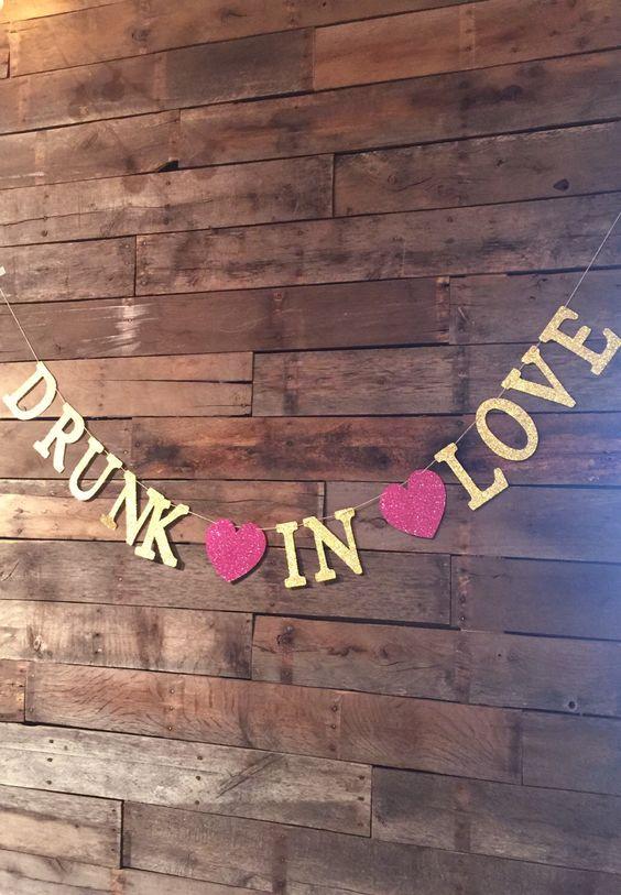 Drunk In Love Banner, Bachelorette Party, Stock The Bar Party, Wedding Bar Sign, Wedding Sign, Drunk In Love. by luludesignsnc on Etsy https://www.etsy.com/listing/246603933/drunk-in-love-banner-bachelorette-party