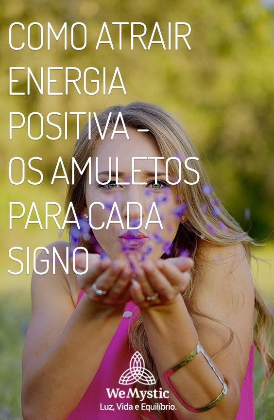 Como Atrair Energia Positiva Para Cada Signo Energia Positiva