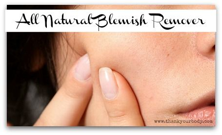 All natural blemish remover. Awesome.
