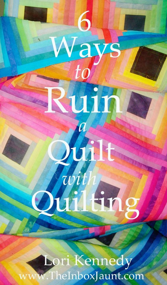 Six Ways to Ruin a Quilt with Quilting - TheQuiltShow.com