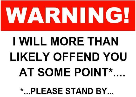 """""""Warning..."""""""