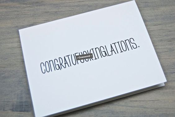 Congratuf*ckinglations Card by TheDefiantPeanut on Etsy, $4.00