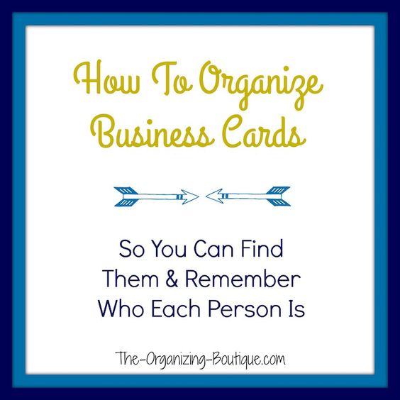 How To Organize Business Cards So You Can Find Them & Remember Who Each Person Is | The-Organizing-Boutique.com